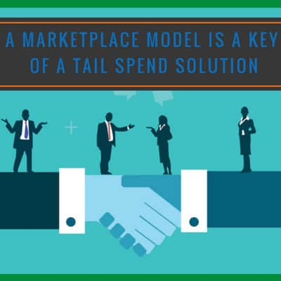 Why a Marketplace Model is a Key Part of a Tail Spend Solution