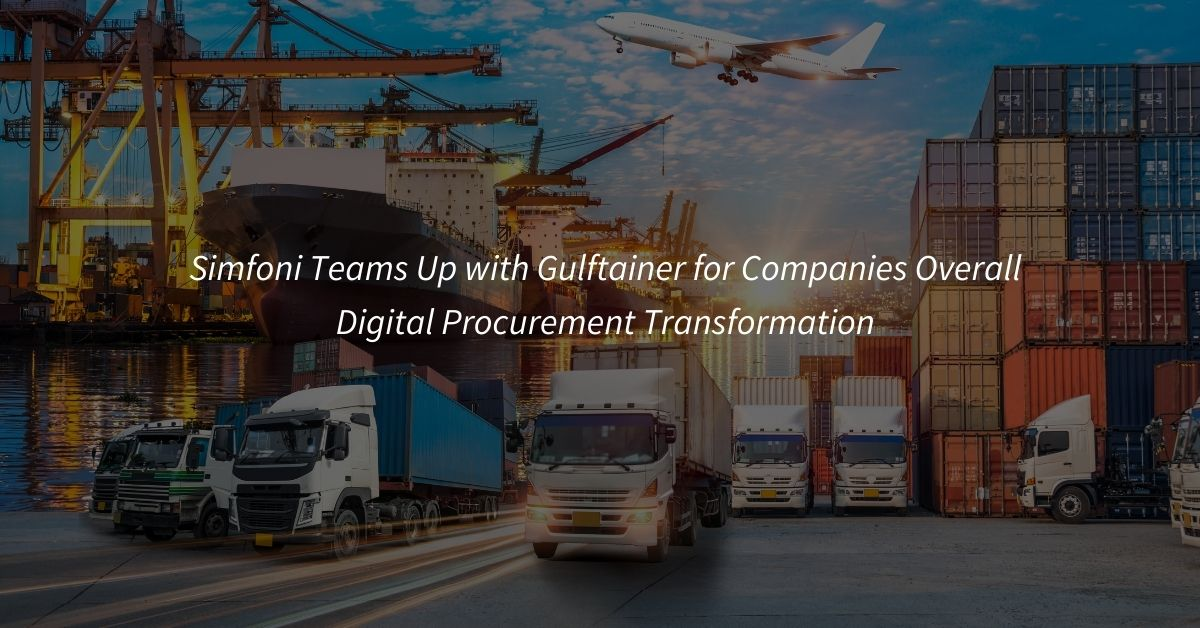 Simfoni teams up with Gulftainer for companies overall Digital Procurement Transformation